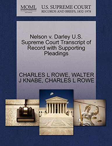 Nelson v. Darley U.S. Supreme Court Transcript of Record with Supporting Pleadings: CHARLES L ROWE