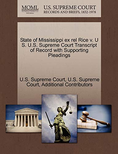 9781270299837: State of Mississippi ex rel Rice v. U S. U.S. Supreme Court Transcript of Record with Supporting Pleadings