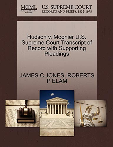 9781270300380: Hudson v. Moonier U.S. Supreme Court Transcript of Record with Supporting Pleadings