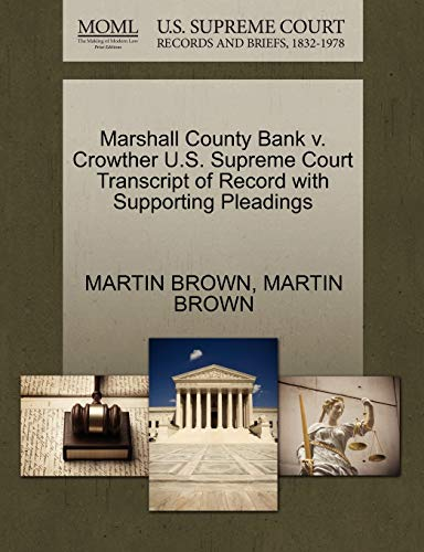 Marshall County Bank v. Crowther U.S. Supreme Court Transcript of Record with Supporting Pleadings:...