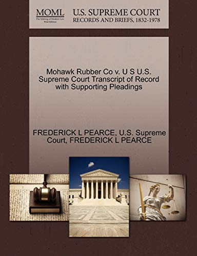 Mohawk Rubber Co v. U S U.S. Supreme Court Transcript of Record with Supporting Pleadings: ...