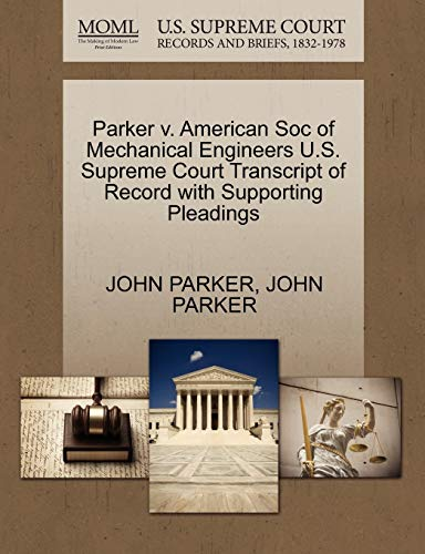 Parker v. American Soc of Mechanical Engineers U.S. Supreme Court Transcript of Record with ...