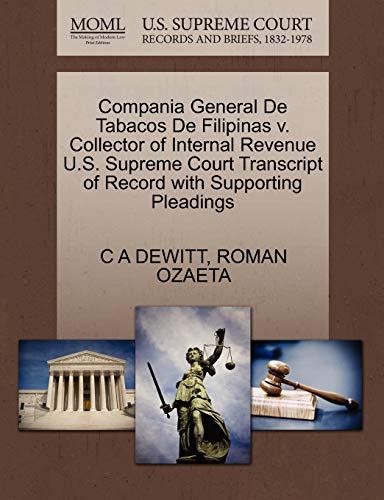 9781270305781: Compania General De Tabacos De Filipinas v. Collector of Internal Revenue U.S. Supreme Court Transcript of Record with Supporting Pleadings