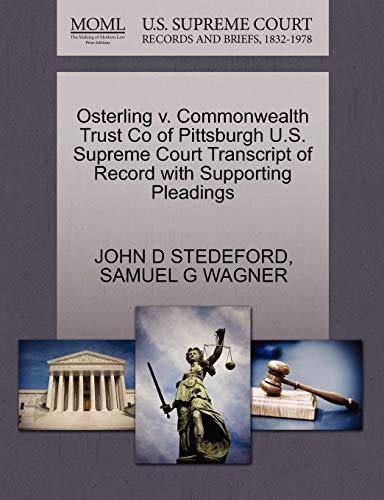 Osterling V. Commonwealth Trust Co of Pittsburgh: John D Stedeford,