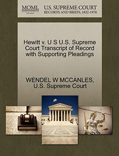 Hewitt v. U S U.S. Supreme Court Transcript of Record with Supporting Pleadings: WENDEL W MCCANLES