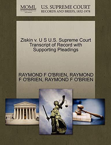 Ziskin v. U S U.S. Supreme Court Transcript of Record with Supporting Pleadings: Raymond F O'Brien