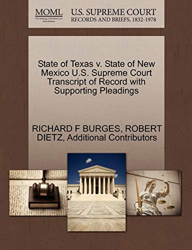 State of Texas v. State of New Mexico U.S. Supreme Court Transcript of Record with Supporting Pleadings (1270308416) by BURGES, RICHARD F; DIETZ, ROBERT; Additional Contributors