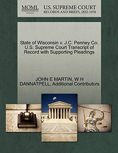 9781270308591: State of Wisconsin v. J.C. Penney Co. U.S. Supreme Court Transcript of Record with Supporting Pleadings