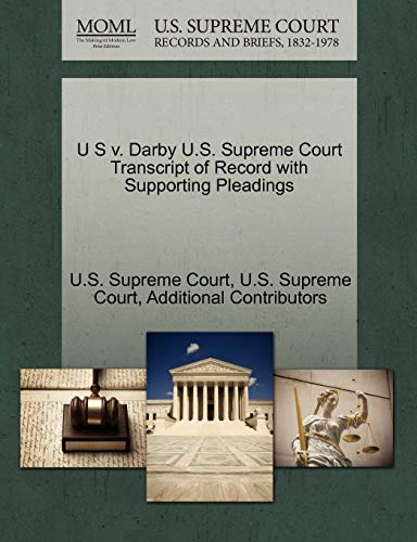 U S v. Darby U.S. Supreme Court Transcript of Record with Supporting Pleadings