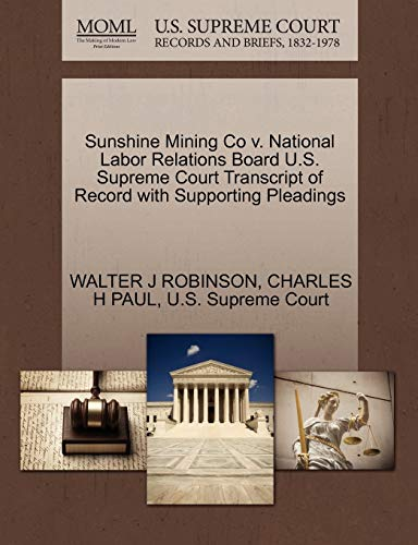 Sunshine Mining Co v. National Labor Relations Board U.S. Supreme Court Transcript of Record with ...