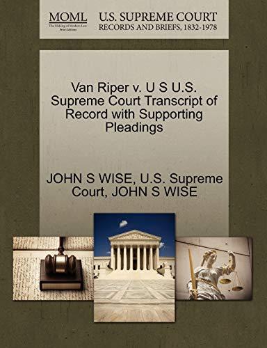 9781270311799: Van Riper v. U S U.S. Supreme Court Transcript of Record with Supporting Pleadings
