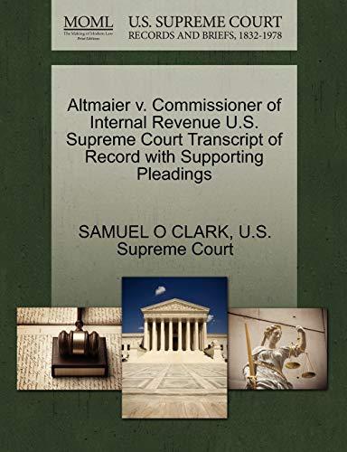Altmaier v. Commissioner of Internal Revenue U.S. Supreme Court Transcript of Record with ...