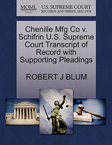 9781270315520: Chenille Mfg Co v. Schifrin U.S. Supreme Court Transcript of Record with Supporting Pleadings