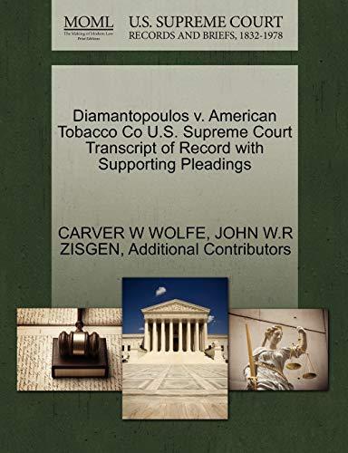 9781270315643: Diamantopoulos v. American Tobacco Co U.S. Supreme Court Transcript of Record with Supporting Pleadings