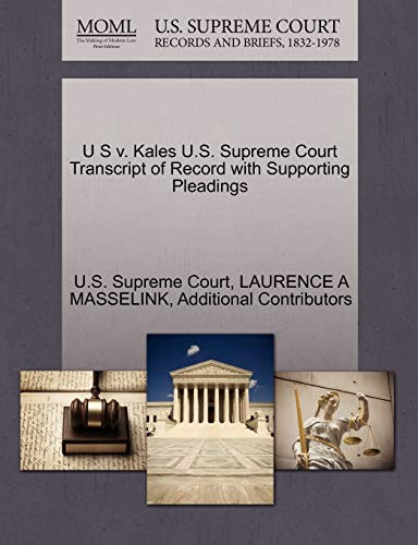 9781270316060: U S v. Kales U.S. Supreme Court Transcript of Record with Supporting Pleadings