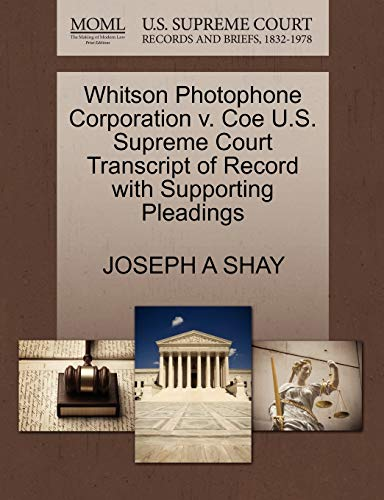 Whitson Photophone Corporation v. Coe U.S. Supreme Court Transcript of Record with Supporting ...