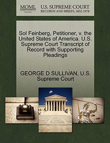 9781270320951: Sol Feinberg, Petitioner, v. the United States of America. U.S. Supreme Court Transcript of Record with Supporting Pleadings