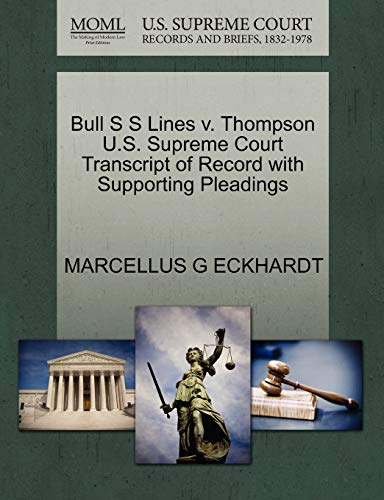 Bull S S Lines v. Thompson U.S. Supreme Court Transcript of Record with Supporting Pleadings: ...