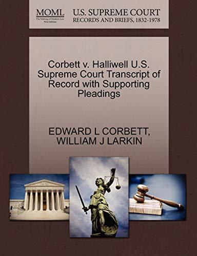 Corbett v. Halliwell U.S. Supreme Court Transcript of Record with Supporting Pleadings: WILLIAM J ...