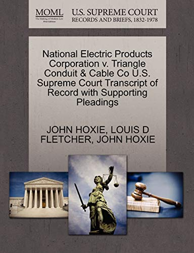 9781270322740: National Electric Products Corporation v. Triangle Conduit & Cable Co U.S. Supreme Court Transcript of Record with Supporting Pleadings