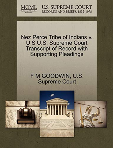 Nez Perce Tribe of Indians v. U S U.S. Supreme Court Transcript of Record with Supporting Pleadings...