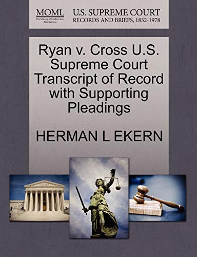 Ryan v. Cross U.S. Supreme Court Transcript of Record with Supporting Pleadings: HERMAN L EKERN