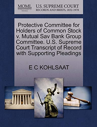 Protective Committee for Holders of Common Stock v. Mutual Sav Bank Group Committee. U.S. Supreme ...