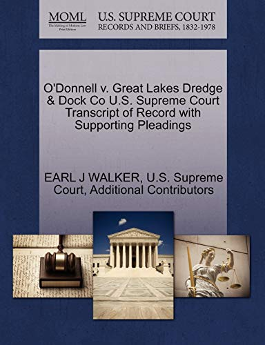 ODonnell V. Great Lakes Dredge Dock Co U.S. Supreme Court Transcript of Record with Supporting ...