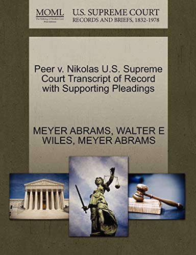 Peer v. Nikolas U.S. Supreme Court Transcript of Record with Supporting Pleadings: MEYER ABRAMS