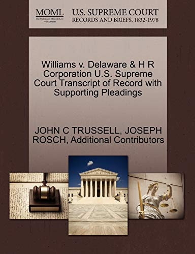 Williams V. Delaware H R Corporation U.S. Supreme Court Transcript of Record with Supporting ...