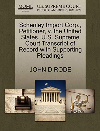 9781270329640: Schenley Import Corp., Petitioner, v. the United States. U.S. Supreme Court Transcript of Record with Supporting Pleadings