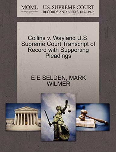Collins v. Wayland U.S. Supreme Court Transcript of Record with Supporting Pleadings: E E SELDEN