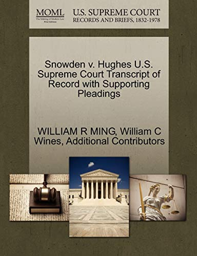 Snowden v. Hughes U.S. Supreme Court Transcript of Record with Supporting Pleadings: WILLIAM C ...