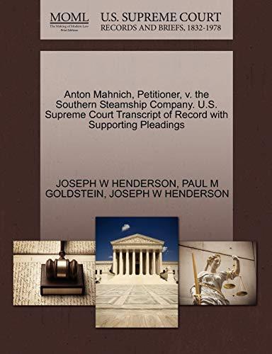 Anton Mahnich, Petitioner, v. the Southern Steamship Company. U.S. Supreme Court Transcript of ...