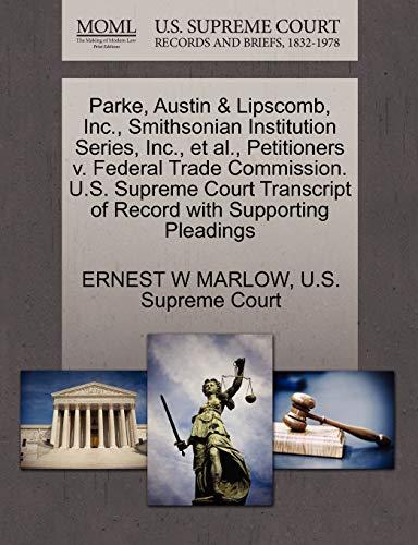 Parke, Austin Lipscomb, Inc., Smithsonian Institution Series, Inc., et al., Petitioners v. Federal ...