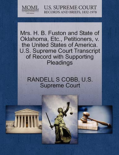 Mrs. H. B. Fuston and State of Oklahoma, Etc., Petitioners, v. the United States of America. U.S. ...