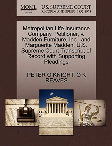 Metropolitan Life Insurance Company, Petitioner, V. Madden: Peter O Knight,