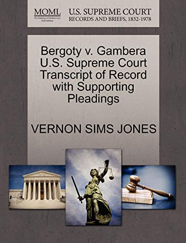 Bergoty v. Gambera U.S. Supreme Court Transcript of Record with Supporting Pleadings: VERNON SIMS ...
