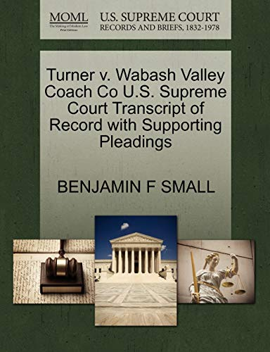 Turner v. Wabash Valley Coach Co U.S. Supreme Court Transcript of Record with Supporting Pleadings:...