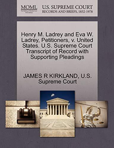 Henry M. Ladrey and Eva W. Ladrey, Petitioners, v. United States. U.S. Supreme Court Transcript of ...