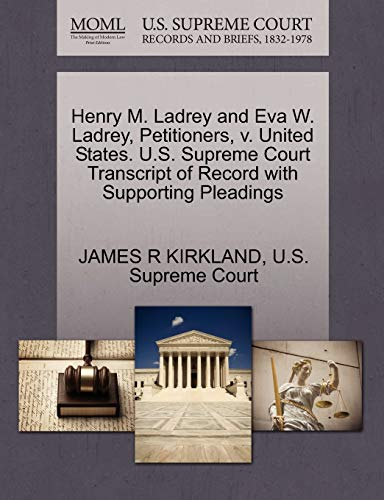 Henry M. Ladrey and Eva W. Ladrey, Petitioners, v. United States. U.S. Supreme Court Transcript of ...