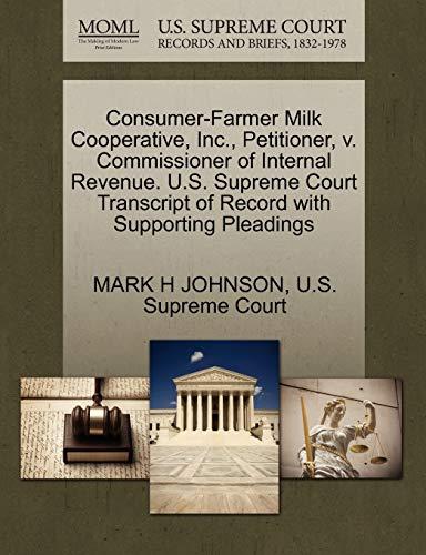 Consumer-Farmer Milk Cooperative, Inc., Petitioner, v. Commissioner of Internal Revenue. U.S. ...