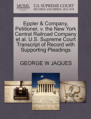Eppler Company, Petitioner, v. the New York Central Railroad Company et al. U.S. Supreme Court ...
