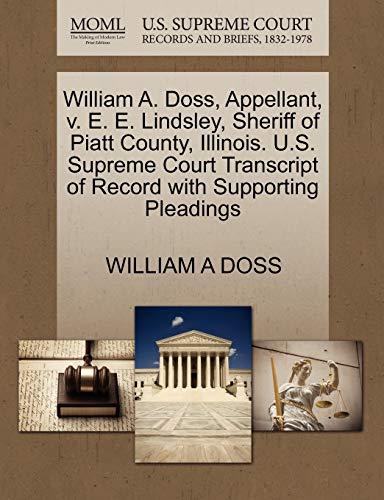 William A. Doss, Appellant, v. E. E. Lindsley, Sheriff of Piatt County, Illinois. U.S. Supreme ...