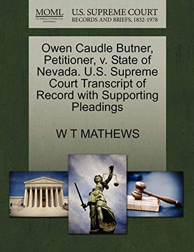 Owen Caudle Butner, Petitioner, v. State of Nevada. U.S. Supreme Court Transcript of Record with ...