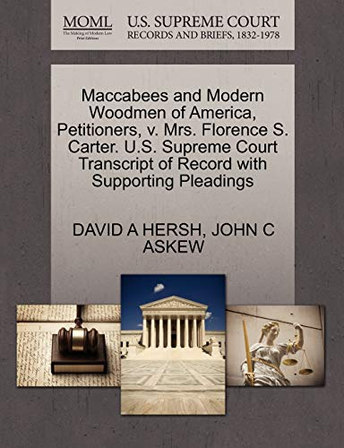 Maccabees and Modern Woodmen of America, Petitioners, v. Mrs. Florence S. Carter. U.S. Supreme ...