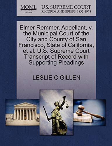 Elmer Remmer, Appellant, v. the Municipal Court of the City and County of San Francisco, State of ...