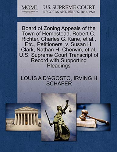 Board of Zoning Appeals of the Town of Hempstead, Robert C. Richter, Charles G. Kane, et al., Etc.,...