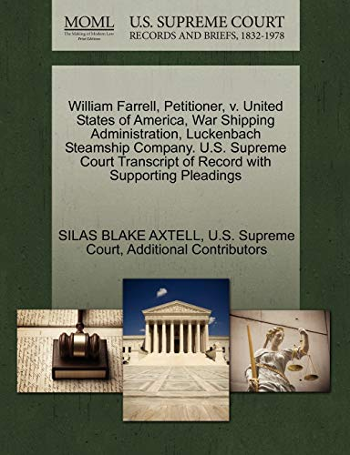 William Farrell, Petitioner, v. United States of America, War Shipping Administration, Luckenbach ...