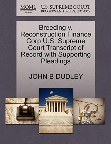 Breeding v. Reconstruction Finance Corp U.S. Supreme Court Transcript of Record with Supporting ...